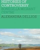 Histories of controversy : Bonegilla Migrant Centre