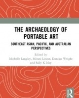 The Archaeology of Portable Art Southeast Asian, Pacific, and Australian Perspectives