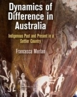 Dynamics of Difference in Australia Indigenous Past and Present in a Settler Country