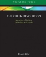 The Green Revolution Narratives of Politics, Technology and Gender