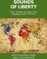 Sounds of liberty Music, radicalism and reform in the Anglophone world, 1790–1914