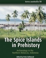 The Spice Islands in Prehistory Archaeology in the Northern Moluccas, Indonesia
